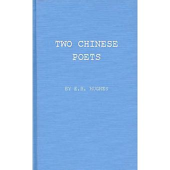 Two Chinese Poets Vignettes of Han Life and Thought by Hughes & E. R.