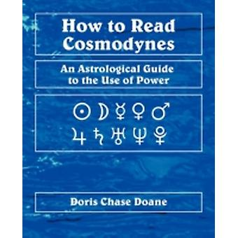 How to Read Cosmodynes by Doane & Doris Chase