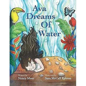 Ava Dreams of Water by Moss & Nancy