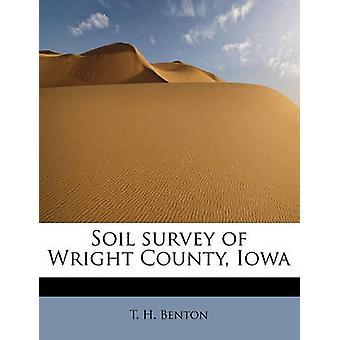 Soil survey of Wright County Iowa by Benton & T. H.
