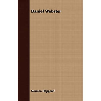 Daniel Webster by Hapgood & Norman