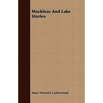 Mackinac and Lake Stories by Catherwood & Mary Hartwell