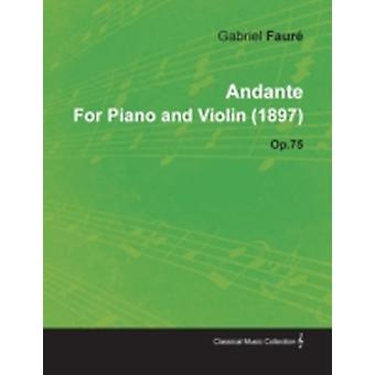 Andante by Gabriel Faur for Piano and Violin 1897 Op.75 by Faur & Gabriel
