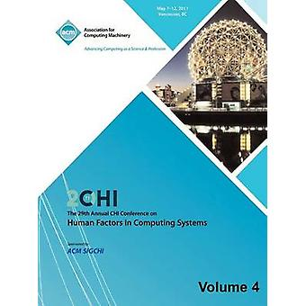 SIGCHI 2011  The 29th Annual CHI Conference on Human Factors in Computing Systems Vol 4 by CHI 11 Conference Committee