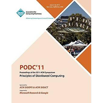 PODC11 Proceedings of the 2011 ACM Symposium on Principles of Distributed Computing by PODC 11 Conference Committee