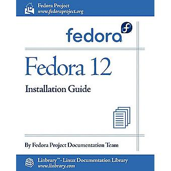 Fedora 12 Installation Guide by Fedora Documentation Project