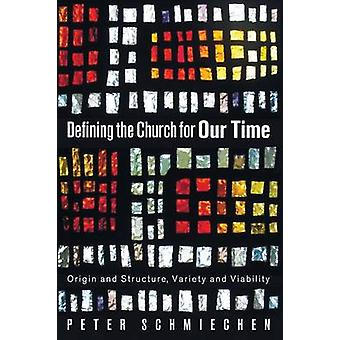 Defining the Church for Our Time by Schmiechen & Peter