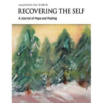 Recovering the Self A Journal of Hope and Healing Vol. IV No. 1  Focus on Abuse Recovery by Wallace & Sharon