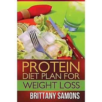 Protein Diet Plan for Weight Loss by Samons Brittany