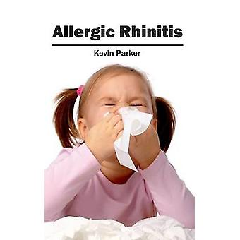 Allergic Rhinitis by Parker & Kevin
