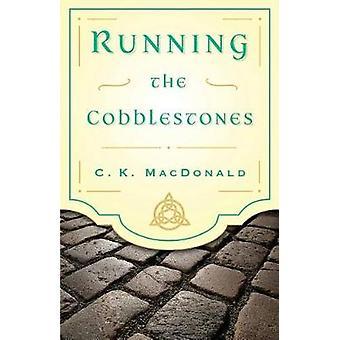 Running the Cobblestones by MacDonald & C.K.