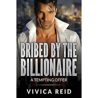 Bribed by the Billionaire by Reid & Vivica