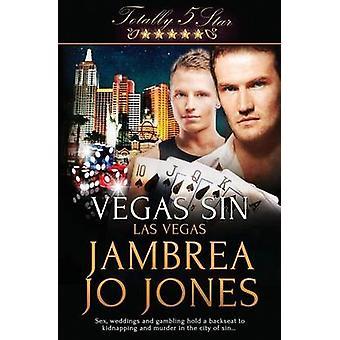 Totally Five Star Vegas Sin by Jones & Jambrea Jo