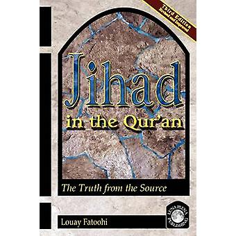 Jihad in the Quran The Truth from the Source Third Edition by Fatoohi & Louay