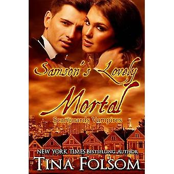 Samsons Lovely Mortal Scanguards Vampires 1 by Folsom & Tina