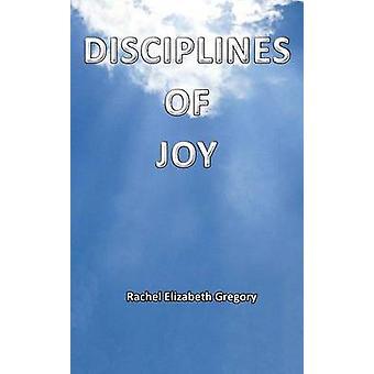 Disciplines of Joy by Gregory & Rachel Elizabeth