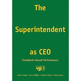 The Superintendent as CEO StandardsBased Performance by Hoyle & John R
