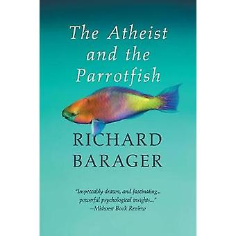 The Atheist and the Parrotfish by Barager & Richard