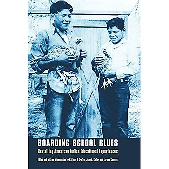 Boarding School Blues: Revisiting American Indian Educational Experiences (Indigenous Education)