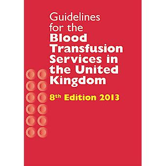 Guidelines for the Blood Transfusion Services in the United Kingdom -