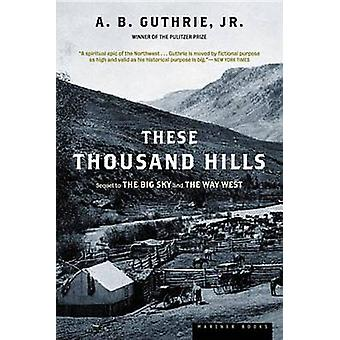These Thousand Hills by A. B. Guthrie - 9780395755204 Book