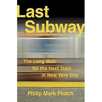Last Subway - The Long Wait for the Next Train in New York City by Phi