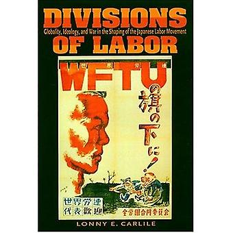 Divisions of Labor - Globality - Ideology - and War in the Shaping of