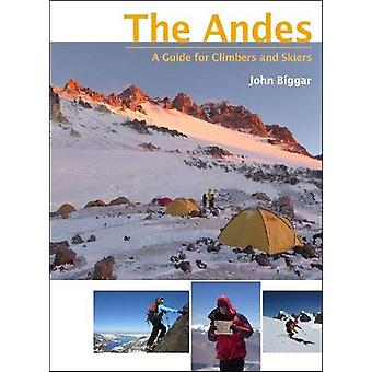 The Andes - A guide for climbers and skiers by John Biggar - 978095360