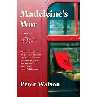 Madeleine's War by Peter Watson - 9781101873427 Book