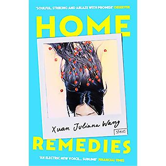 Home Remedies by Xuan Juliana Wang - 9781786497437 Book