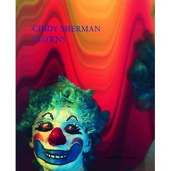 Clowns by Cindy Sherman - 9783829601689 Book