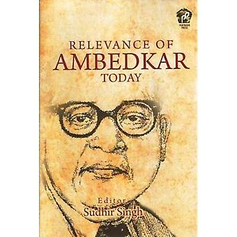 Relevance of Ambedkar Today by Sudhir Singh - 9788182749474 Book