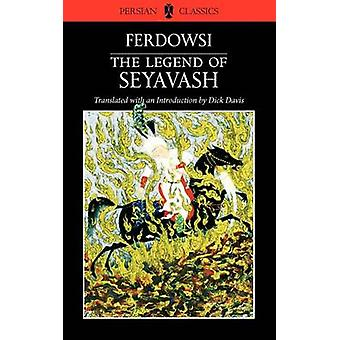 Legend of Seyavash by Abolqasem Ferdowski - Dick Davies - 97809342119