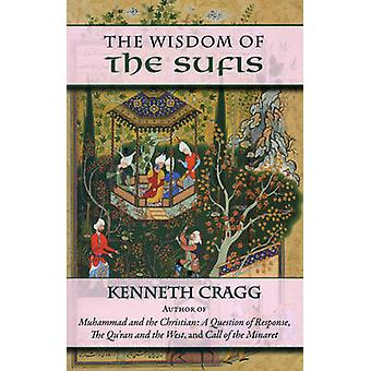 The Wisdom of the Sufis by Kenneth Cragg - 9781604190144 Book