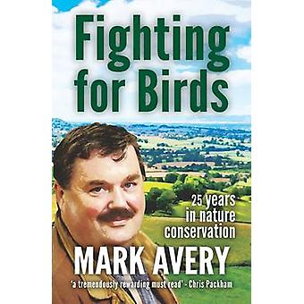 Fighting for Birds - 25 Years in Nature Conservation by Mark Avery - 9