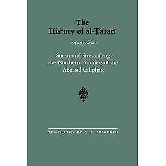 The History of al-Tabari : Volume XXXIII, Storm and Stress along the Northern Frontiers of the 'Abbasid Caliphate