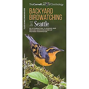 Backyard Birdwatching in Seattle: An Introduction to� Birding and Common Backyard Birds of Western Washington (All about Birds� Pocket Guide)