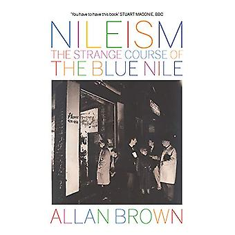 Nileism - The Strange Course of The Blue Nile by Allan Brown - 9781846