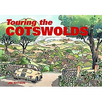 Touring the Cotswolds by Jim Watson - 9781909282919 Book