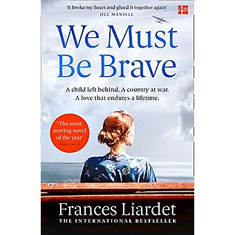 We Must Be Brave by Frances Liardet - 9780008280154 Book