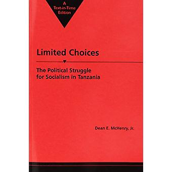 Limited Choices - Political Struggle for Socialism in Tanzania by Dean