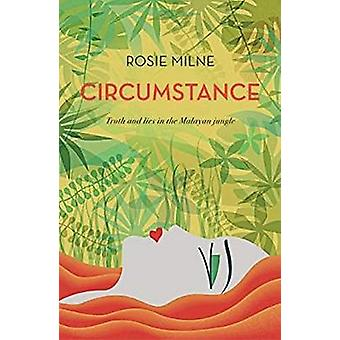 Circumstance - Truth and lies in the Malayan jungle by Rosie Milne - 9