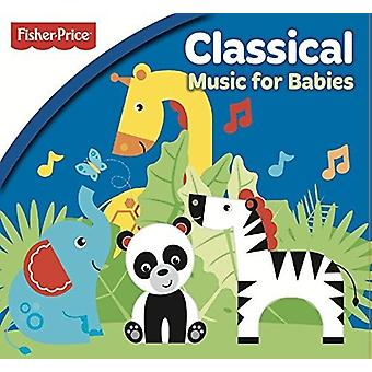 Fisher Price: Classical Music for Babies - Fisher Price: Classical Music for Babies [CD] USA import