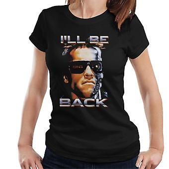 The Terminator Arnie Close Up Glasses Ill Be Back Women's T-Shirt