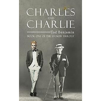 Charles and Charlie  Book One of the Stoker Trilogy by Tod Benjamin