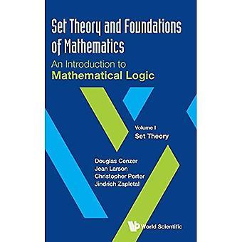 Set Theorie en fundamenten van de wiskunde: een inleiding tot wiskundige logica - Volume I: Set Theory