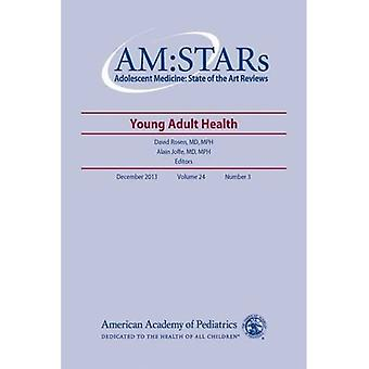 AM:STARs: Young Adult Health (AM:STARs: Adolescent Medicine: State of the Art Reviews)
