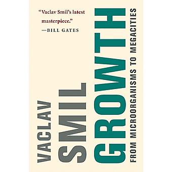 Growth  From Microorganisms to Megacities by Vaclav Smil