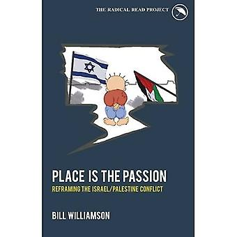 Place is the Passion: Reframing the Israel/Palestine Conflict