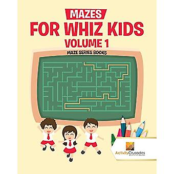 Mazes for Whiz Kids Volume 1 - Maze Series Books by Activity Crusades